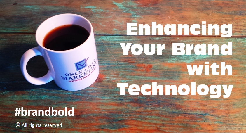 Embrace Technology to Enhance Your Brand