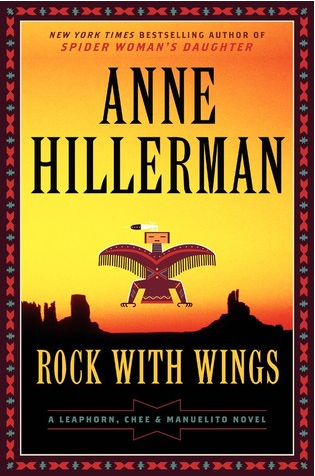 Rock with Wings, Anne Hillerman's Latest Leaphorn, Chee & Manuelito Novel