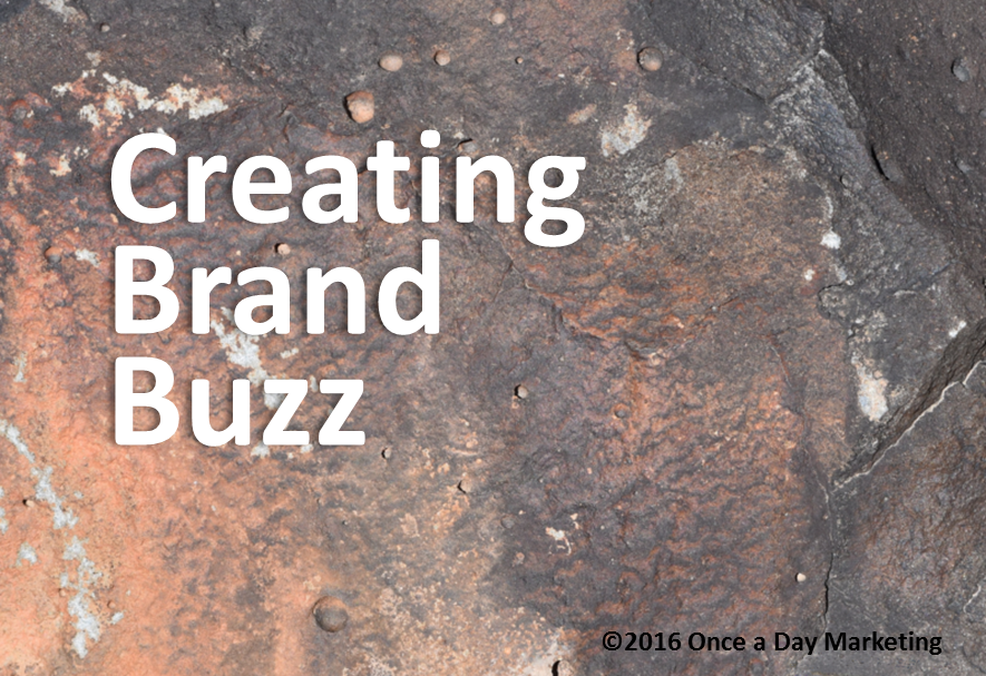 Generate Buzz for Your Brand